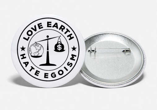 Love Earth hate egoism Button